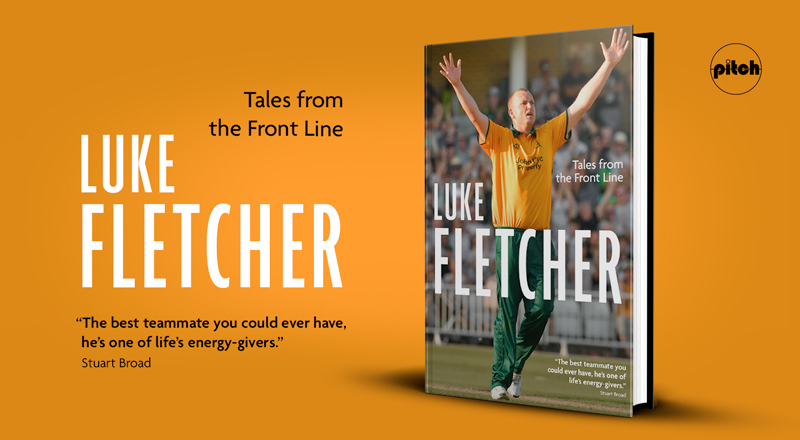CRICKET Q&A: LUKE FLETCHER ON MY TALES FROM THE FRONT LINE