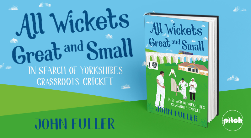 CRICKET Q&A: JOHN FULLER ON ALL WICKETS GREAT AND SMALL