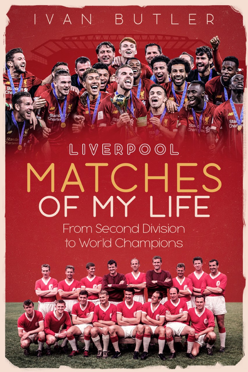 Liverpool Matches of My Life