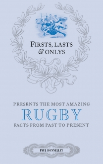 Firsts, Lasts & Onlys: Rugby