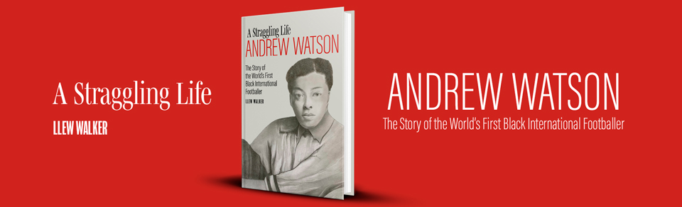 Andrew Watson, A Straggling Life