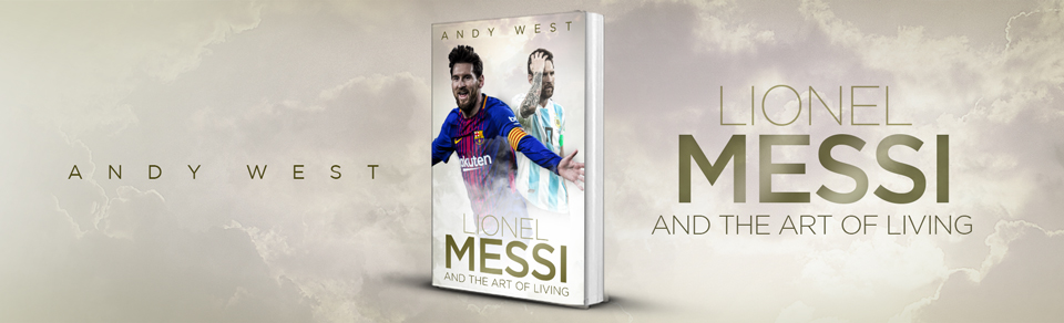 Lionel Messi & the Art of Living